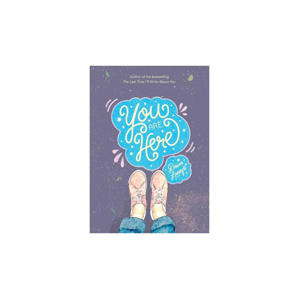 You Are Here - by Dawn Lanuza (Paperback)