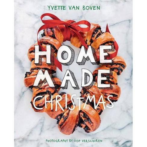 Home Made Christmas - by  Yvette Van Boven (Hardcover) - image 1 of 1