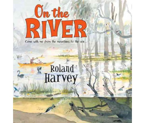 On the River (Hardcover) (Roland Harvey) - image 1 of 1