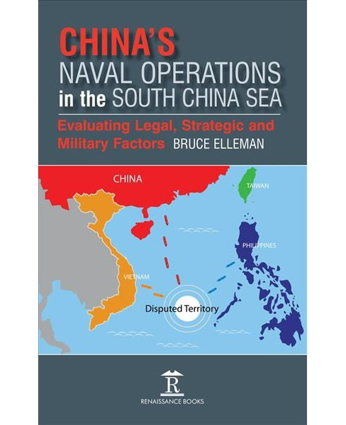 China's Naval Operations in the South China Sea : Evaluating Legal, Strategic and Military Factors - image 1 of 1