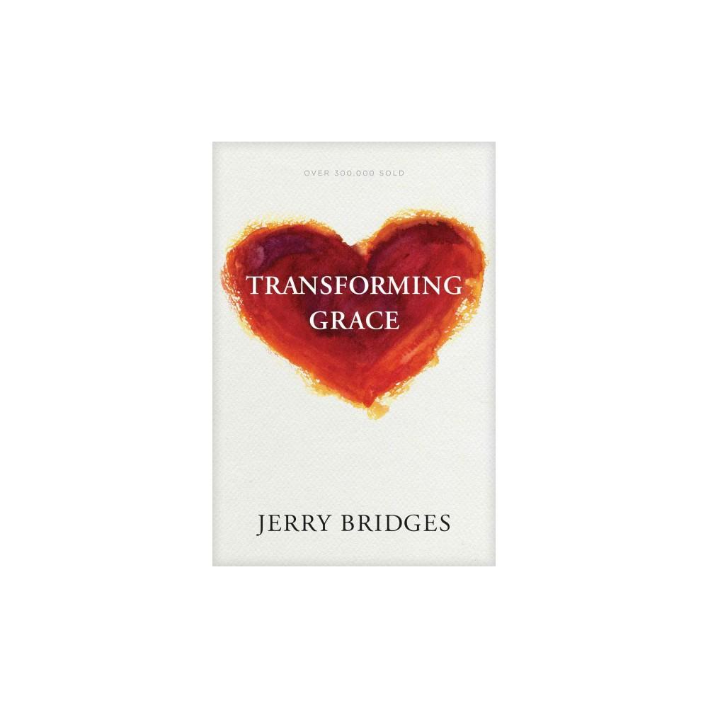 Transforming Grace - by Jerry Bridges (Paperback) Transforming Grace - by Jerry Bridges (Paperback)