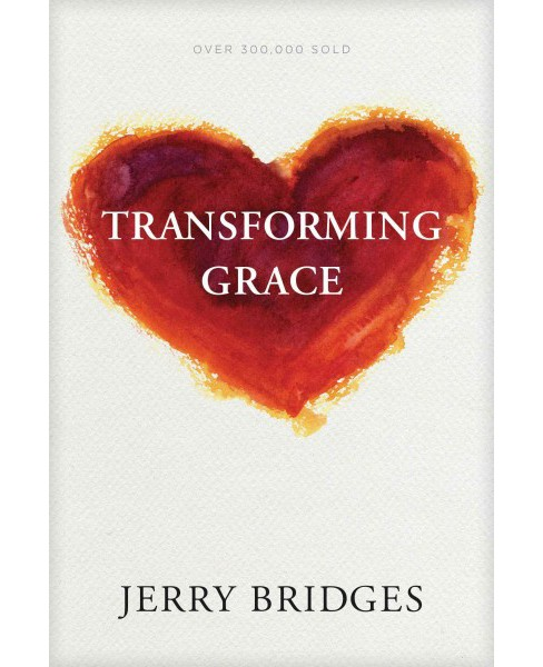 Transforming Grace -  by Jerry Bridges (Paperback) - image 1 of 1