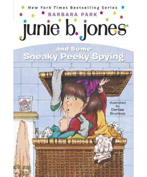 Junie B. Jones and Some Sneaky Peeky Spy ( Junie B. Jones) (Paperback) by Barbara Park - image 1 of 1