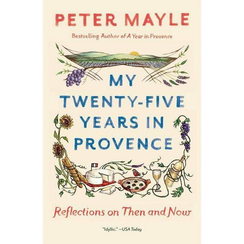 My Twenty-Five Years in Provence - (Vintage Departures) by  Peter Mayle (Paperback) - image 1 of 1