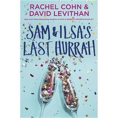 Sam & Ilsa's Last Hurrah -  by Rachel Cohn & David Levithan (Hardcover)