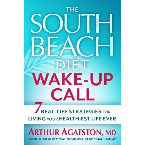 The South Beach Diet Wake-Up Call - by  Arthur Agatston (Paperback) - image 1 of 1