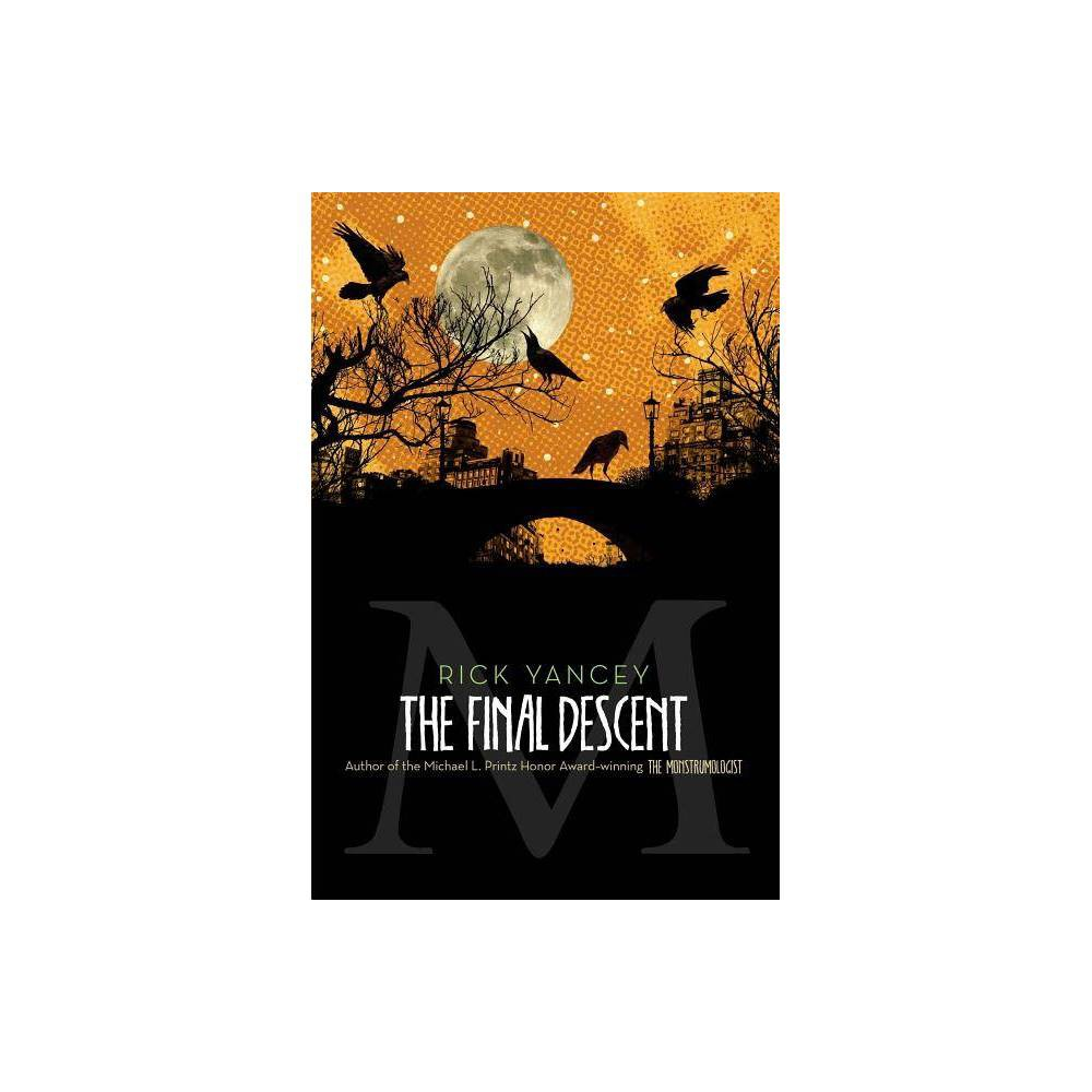 The Final Descent Monstrumologist Hardcover By Rick Yancey Hardcover