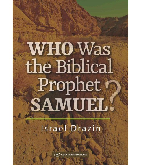 Who Was the Biblical Prophet Samuel? -  by Israel Drazin (Hardcover) - image 1 of 1