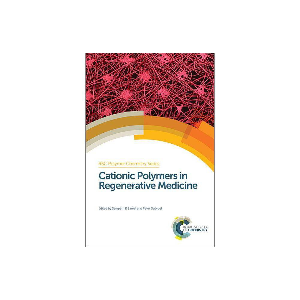 Cationic Polymers in Regenerative Medicine - (Rsc Polymer Chemistry) (Hardcover)