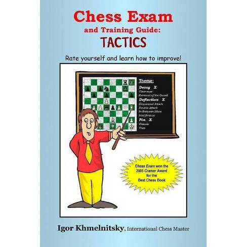 Chess Exam and Training Guide: Tactics - (Chess Exams) by  Igor Khmelnitsky (Paperback) - image 1 of 1