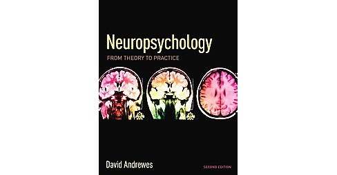 Neuropsychology : From Theory to Practice (Paperback) (David Andrewes) - image 1 of 1