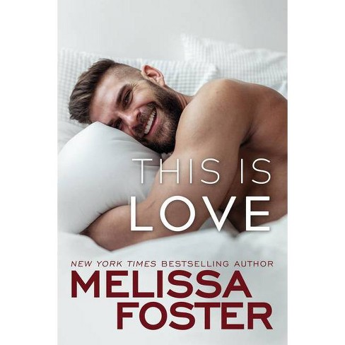 This Is Love - (Harmony Pointe) by  Melissa Foster (Paperback) - image 1 of 1