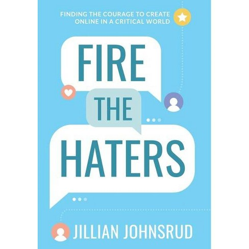 Fire the Haters - by  Jillian Johnsrud (Hardcover) - image 1 of 1