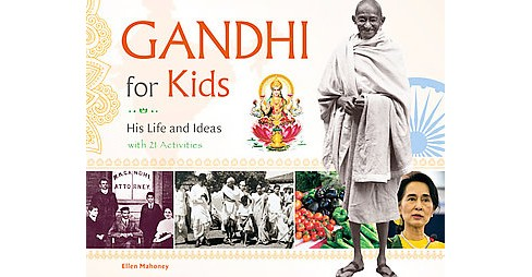 Gandhi for Kids : His Life and Ideas, With 21 Activities (Paperback) (Ellen Mahoney) - image 1 of 1