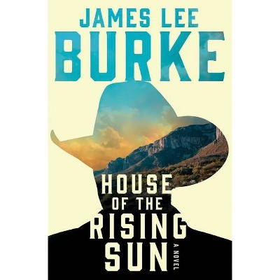 House of the Rising Sun - (Holland Family Novel) by  James Lee Burke (Paperback)