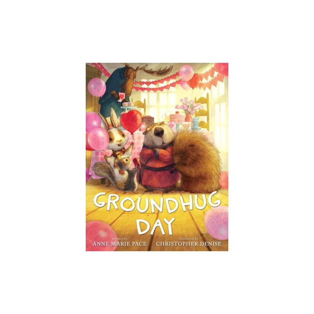 Groundhug Day (Hardcover) (Anne Marie Pace)