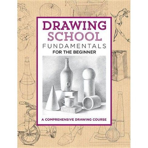 Drawing School: Fundamentals for the Beginner - (Complete Book of ...) by  Jim Dowdalls (Hardcover) - image 1 of 1