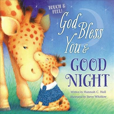 God Bless You and Good Night Touch and Feel - (God Bless)by Hannah Hall (Hardcover)