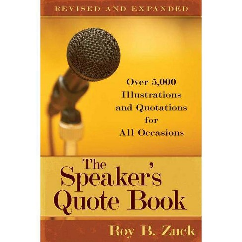 The Speaker's Quote Book - by  Roy B Zuck (Paperback) - image 1 of 1