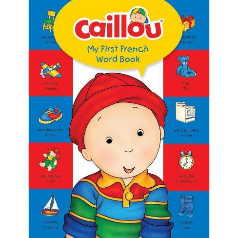 Caillou, My First French Word Book - (My First Dictionary) by Anne Paradis  (Hardcover)