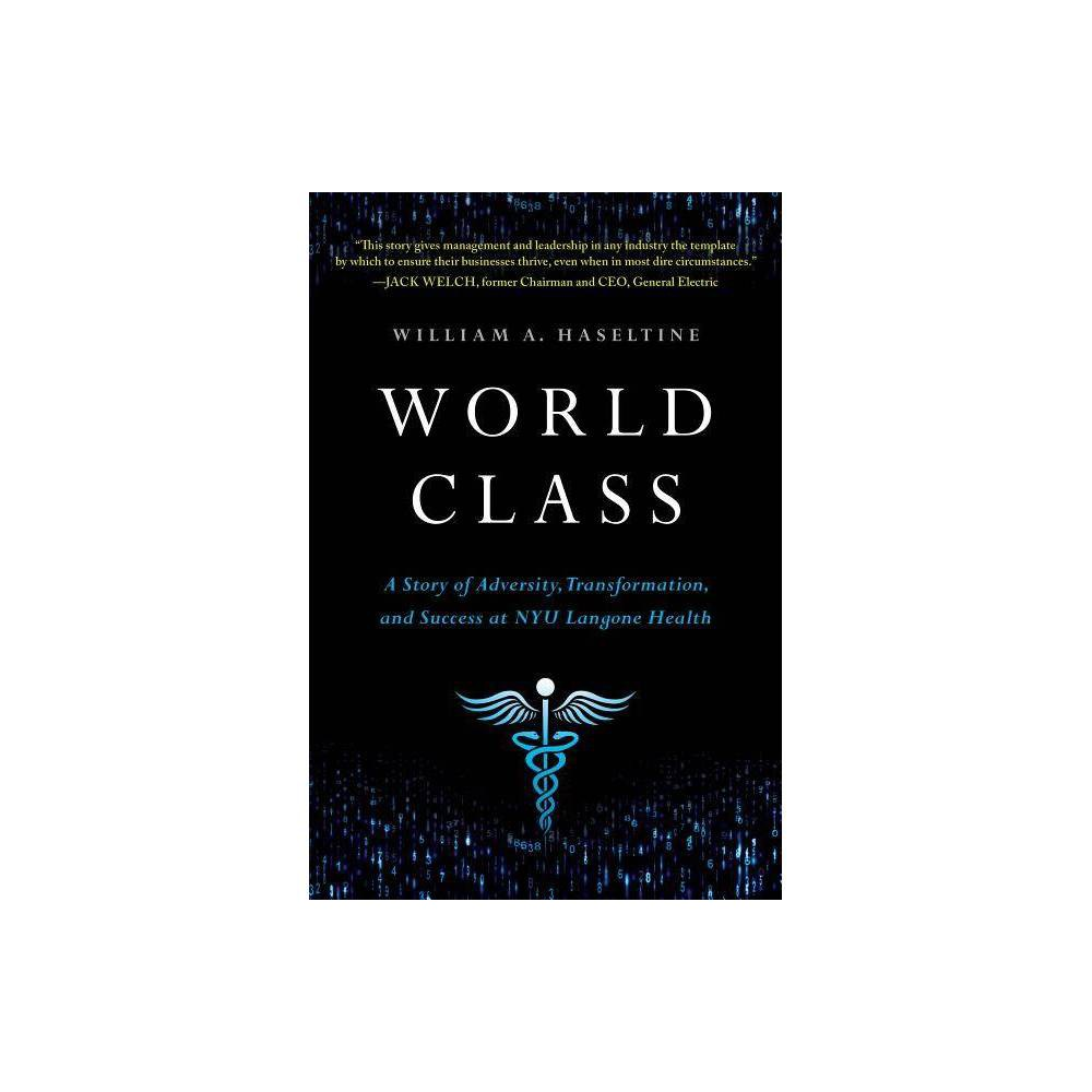 World Class By William A Haseltine Hardcover