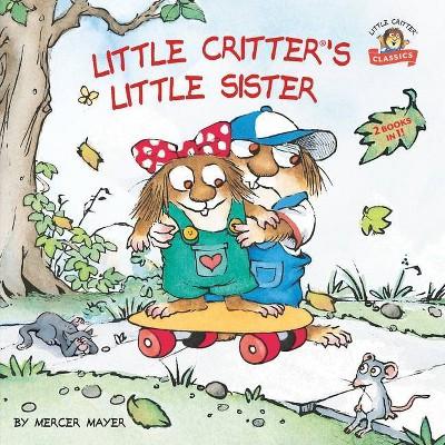 Little Critter's Little Sister - by  Mercer Mayer (Paperback)