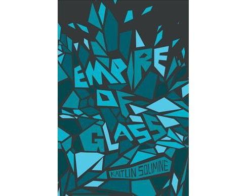 Empire of Glass (Paperback) (Kaitlin Solimine) - image 1 of 1