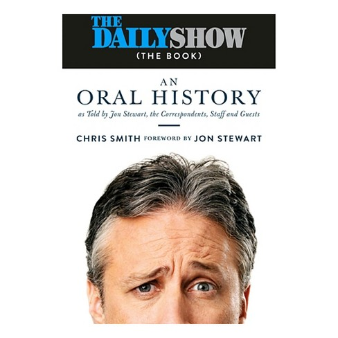 Daily Show : The Book: An Oral History (Hardcover) (Chris  Smith) - image 1 of 1