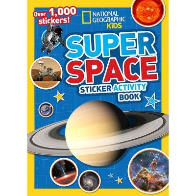 Super Space Sticker Activity Book - (National Geographic Kids) (Paperback)