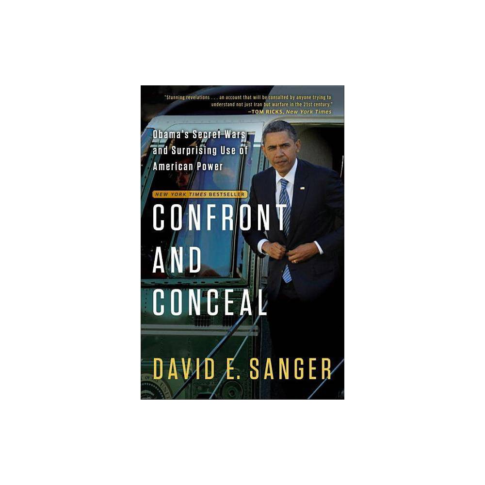 Confront and Conceal - by David E Sanger (Paperback)