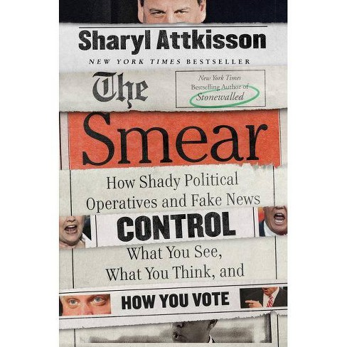 The Smear - by  Sharyl Attkisson (Hardcover) - image 1 of 1