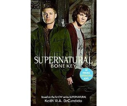 Supernatural : Bone Key (Paperback) (Keith R. A. DeCandido) - image 1 of 1