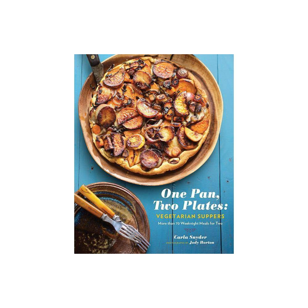 One Pan Two Plates Vegetarian Suppers By Carla Snyder Paperback