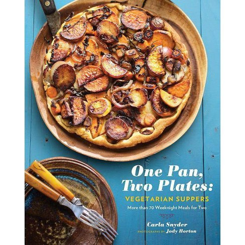 One Pan, Two Plates: Vegetarian Suppers - by  Carla Snyder (Paperback) - image 1 of 1