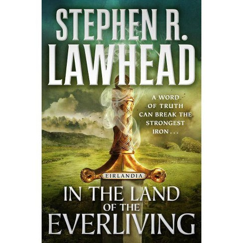 In the Land of the Everliving - (Eirlandia) by  Stephen R Lawhead (Hardcover) - image 1 of 1