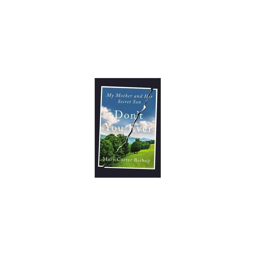 Don't You Ever : My Mother and Her Secret Son - Reprint by Mary Carter Bishop (Paperback)