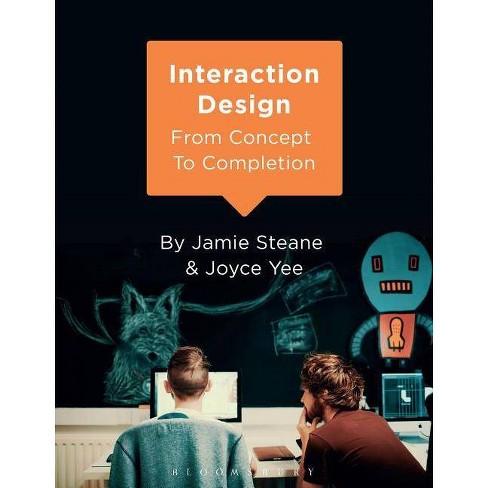 Interaction Design - by  Jamie Steane & Joyce Yee (Paperback) - image 1 of 1