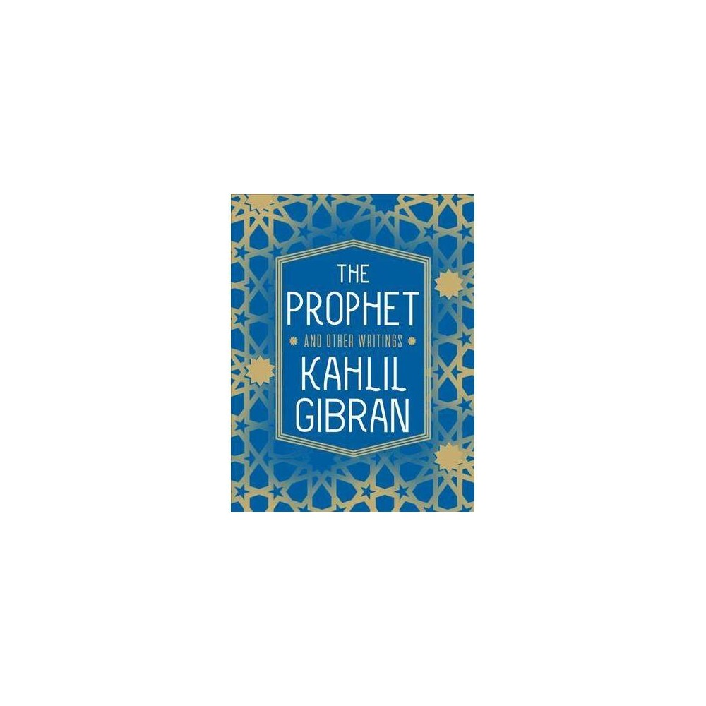 Prophet and Other Writings - (Knickerbocker Classics) by Kahlil Gibran (Paperback)