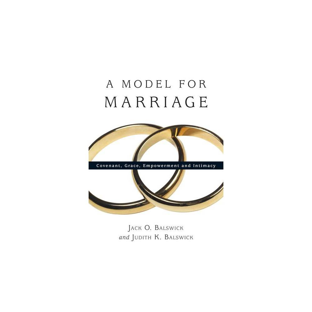 A Model For Marriage By Jack O Balswick Judith K Balswick Paperback