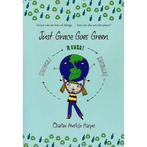 Just Grace Goes Green - (Just Grace (Quality)) by  Charise Mericle Harper (Paperback) - image 1 of 1
