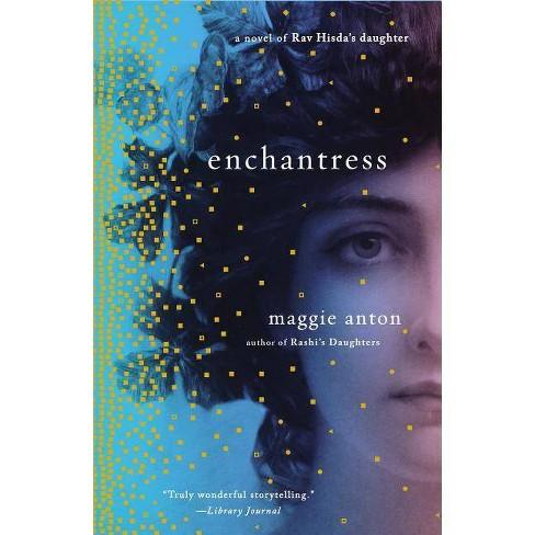 Enchantress - (Rav Hisda's Daughter) by  Maggie Anton (Paperback) - image 1 of 1