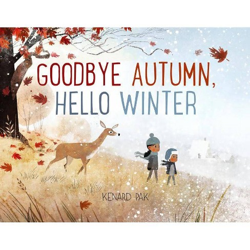 Goodbye Autumn, Hello Winter - by  Kenard Pak (Hardcover) - image 1 of 1
