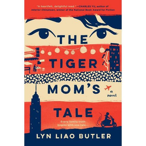 The Tiger Mom's Tale - by  Lyn Liao Butler (Paperback) - image 1 of 1