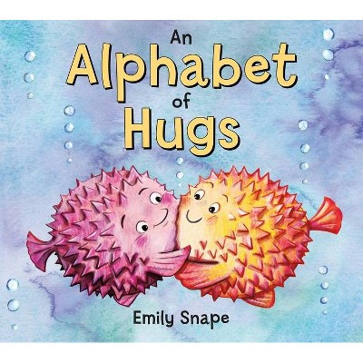 An Alphabet of Hugs - by  Emily Snape (Board Book)