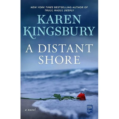 A Distant Shore - by  Karen Kingsbury (Hardcover)