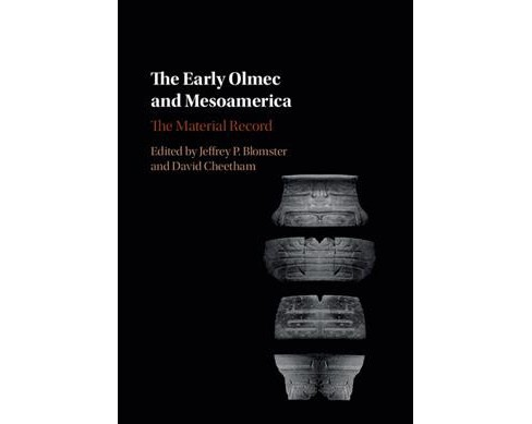 Early Olmec and Mesoamerica : The Material Record (Hardcover) - image 1 of 1