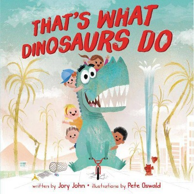 That's What Dinosaurs Do - by Jory John (School And Library)