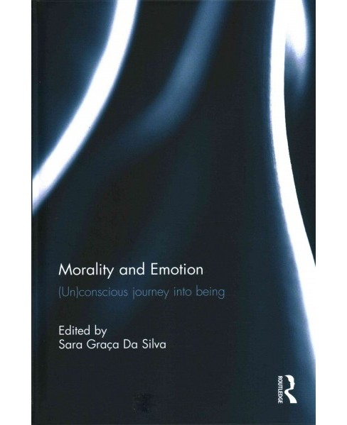 Morality and Emotion : Un Conscious Journey into Being (Hardcover) - image 1 of 1
