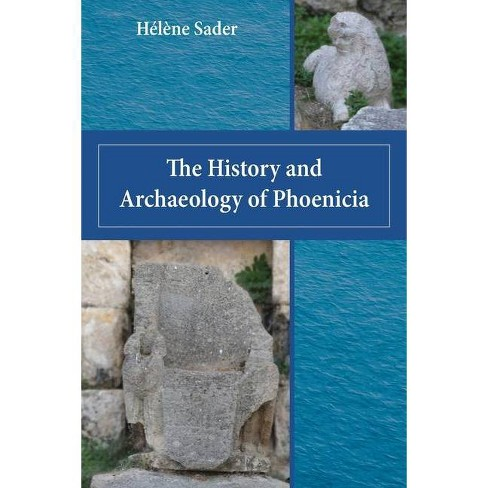 The History and Archaeology of Phoenicia - by  Helene Sader (Paperback) - image 1 of 1