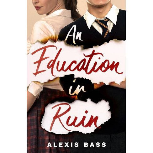 An Education in Ruin - by  Alexis Bass (Hardcover) - image 1 of 1